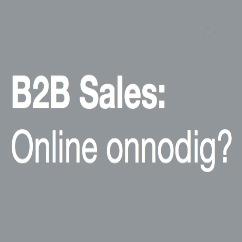 B2B Sales online onnodig?