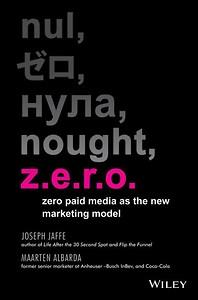 Z.E.R.O., Zero Paid Media as the New Marketing